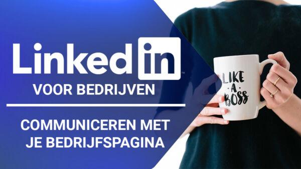 Training: LinkedIn voor bedrijven - Communiceren met je bedrijfspagina