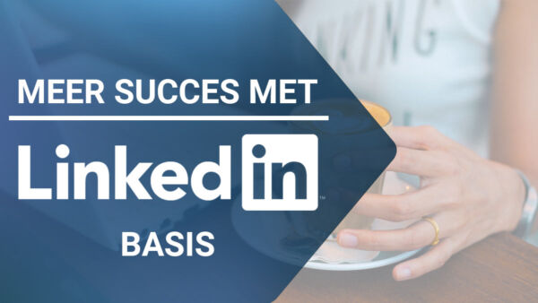 Online video training - Meer succes met LinkedIn - basis - Corinne Keijzer - Digital Moves