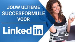 JOUW ULTIEME SUCCESFORMULE VOOR LINKEDIN - Groei in leads, klanten en omzet - Training door Corinne Keijzer - Digital Moves